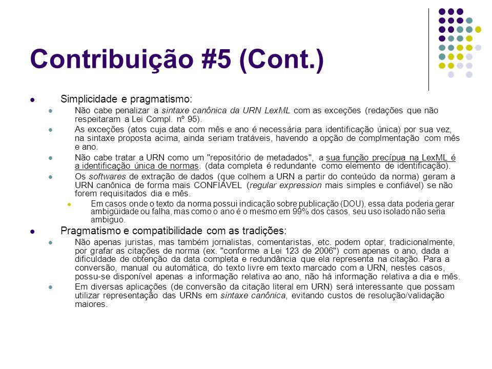 Contribuição #5 (Cont.) Simplicidade e pragmatismo: Não cabe penalizar a sintaxe canônica da URN LexML com as exceções (redações que não respeitaram a