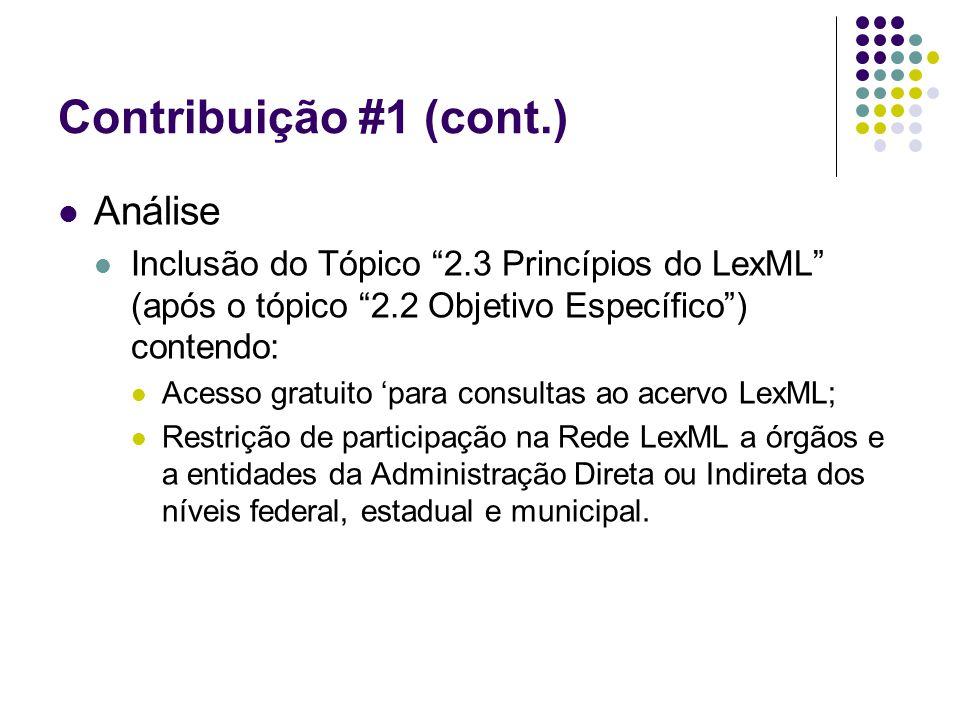 """Contribuição #1 (cont.) Análise Inclusão do Tópico """"2.3 Princípios do LexML"""" (após o tópico """"2.2 Objetivo Específico"""") contendo: Acesso gratuito 'para"""
