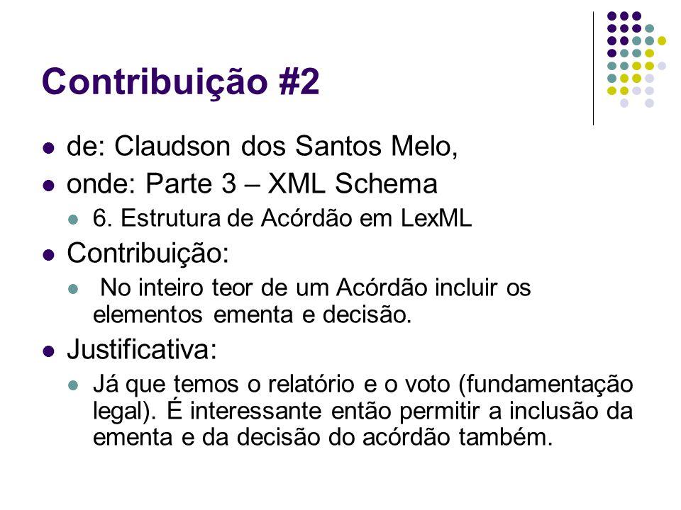 Contribuição #2 de: Claudson dos Santos Melo, onde: Parte 3 – XML Schema 6. Estrutura de Acórdão em LexML Contribuição: No inteiro teor de um Acórdão