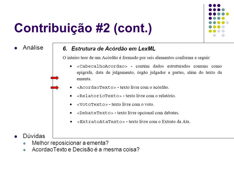 Contribuição #2 (cont.) Análise Dúvidas Melhor reposicionar a ementa? AcordaoTexto e Decisão é a mesma coisa?