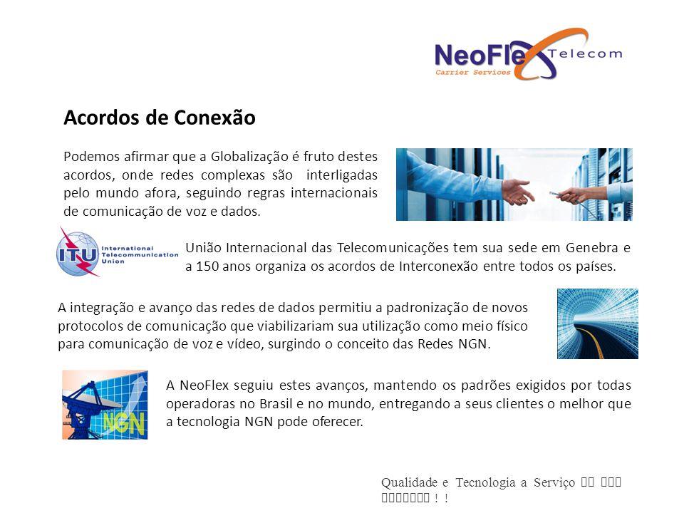 Qualidade e Tecnologia a Serviço de sua Empresa ! ! Podemos afirmar que a Globalização é fruto destes acordos, onde redes complexas são interligadas p