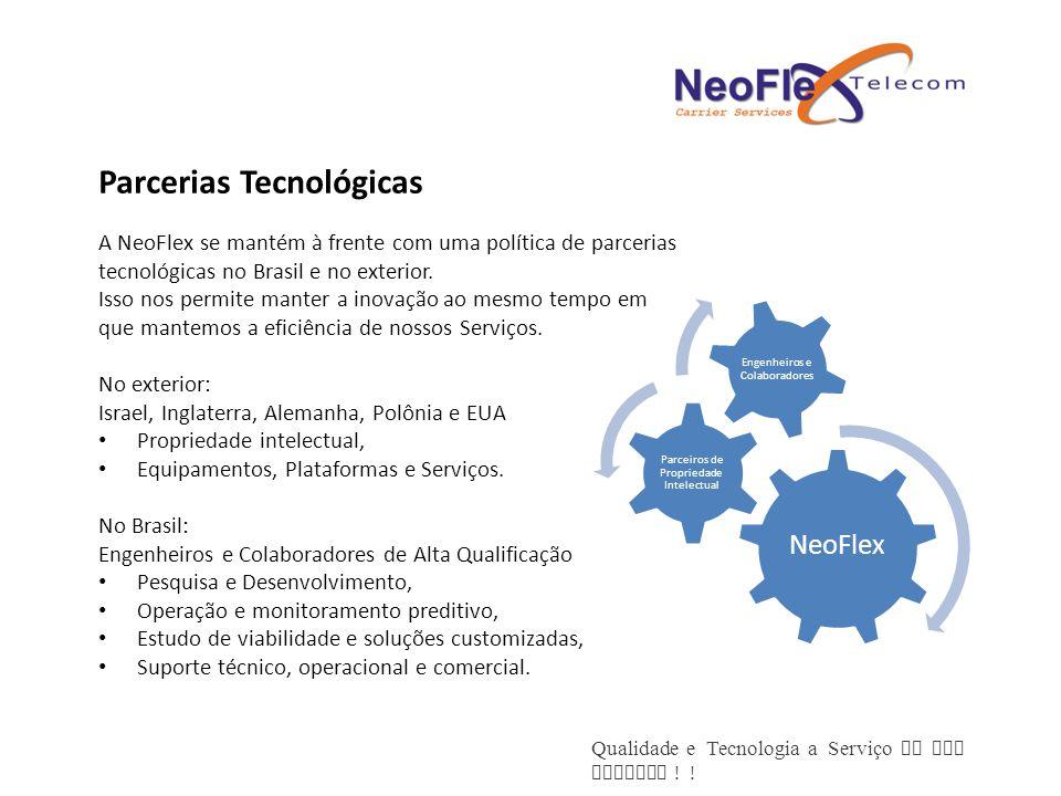 Qualidade e Tecnologia a Serviço de sua Empresa ! ! A NeoFlex se mantém à frente com uma política de parcerias tecnológicas no Brasil e no exterior. I