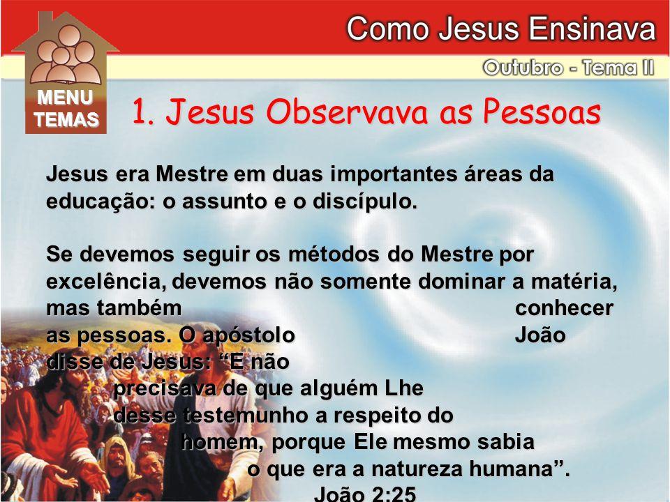 Jesus era Mestre em duas importantes áreas da educação: o assunto e o discípulo.