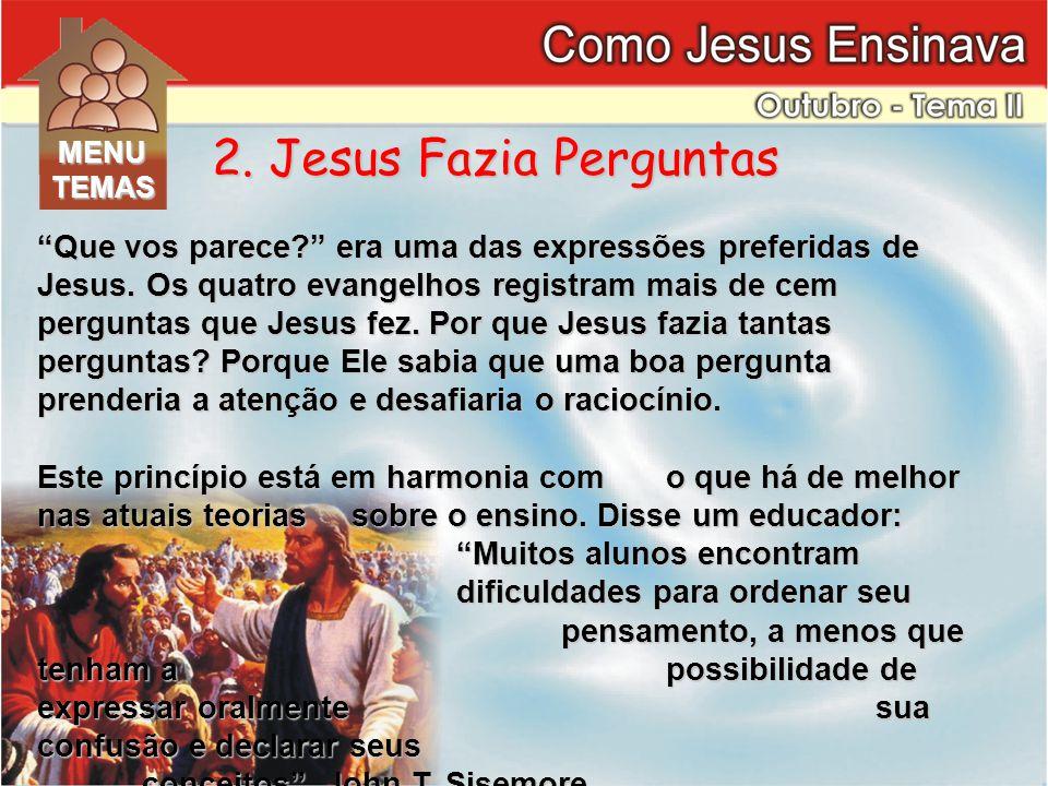 Que vos parece? era uma das expressões preferidas de Jesus.