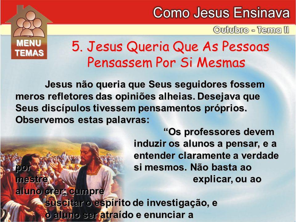 Jesus não queria que Seus seguidores fossem meros refletores das opiniões alheias.