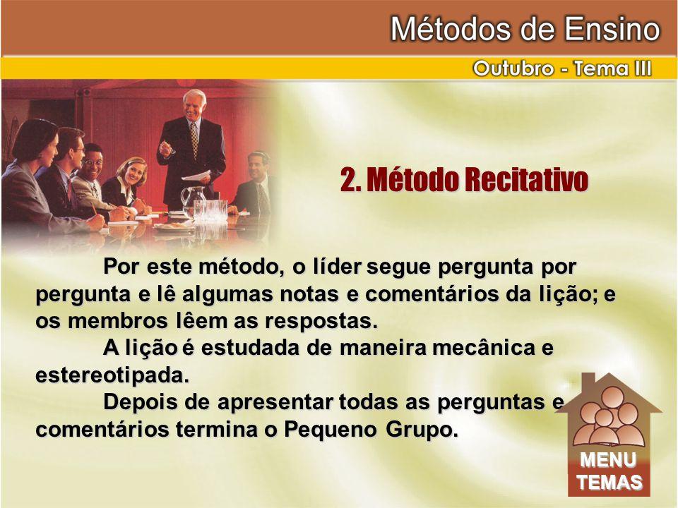 Por este método, o líder segue pergunta por pergunta e lê algumas notas e comentários da lição; e os membros lêem as respostas.