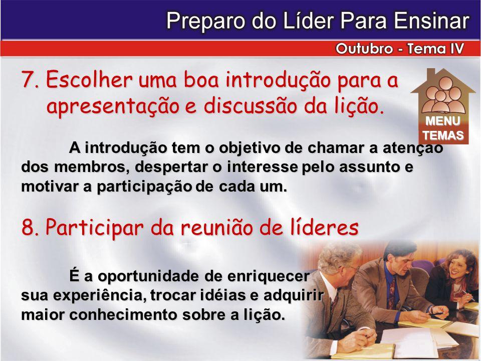 7.Escolher uma boa introdução para a apresentação e discussão da lição.