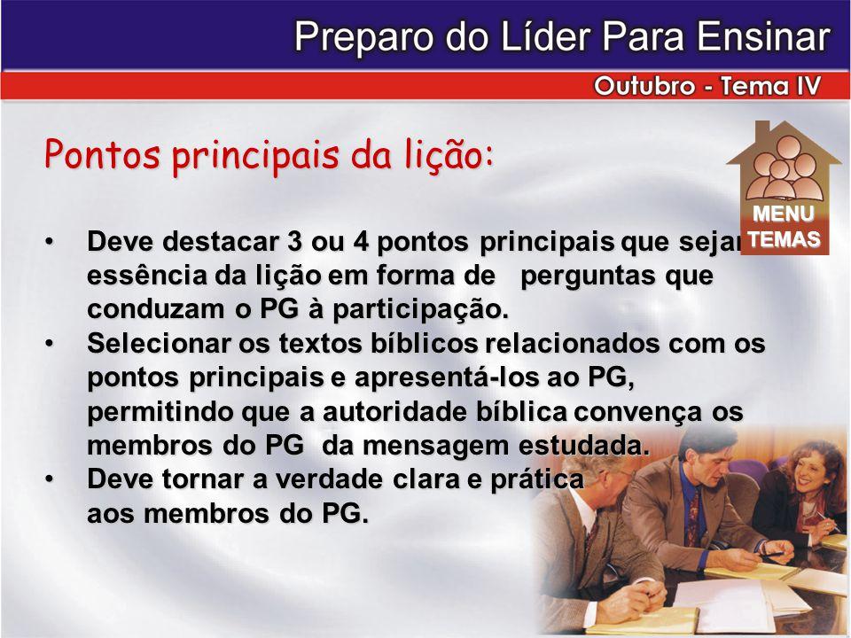 Pontos principais da lição: Deve destacar 3 ou 4 pontos principais que sejam a essência da lição em forma de perguntas que conduzam o PG à participação.Deve destacar 3 ou 4 pontos principais que sejam a essência da lição em forma de perguntas que conduzam o PG à participação.
