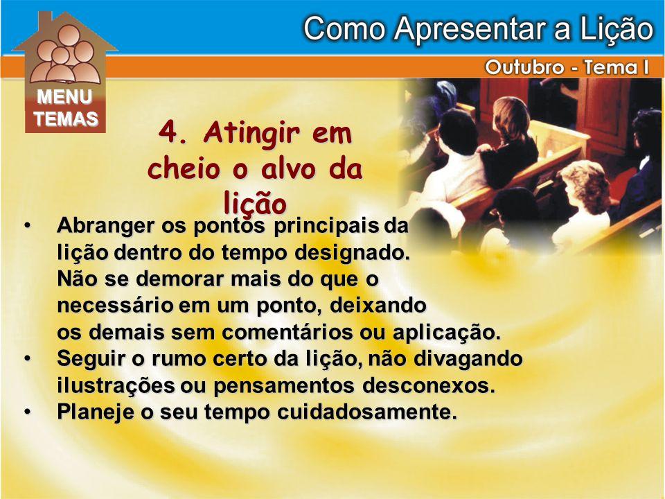 Abranger os pontos principais daAbranger os pontos principais da lição dentro do tempo designado.