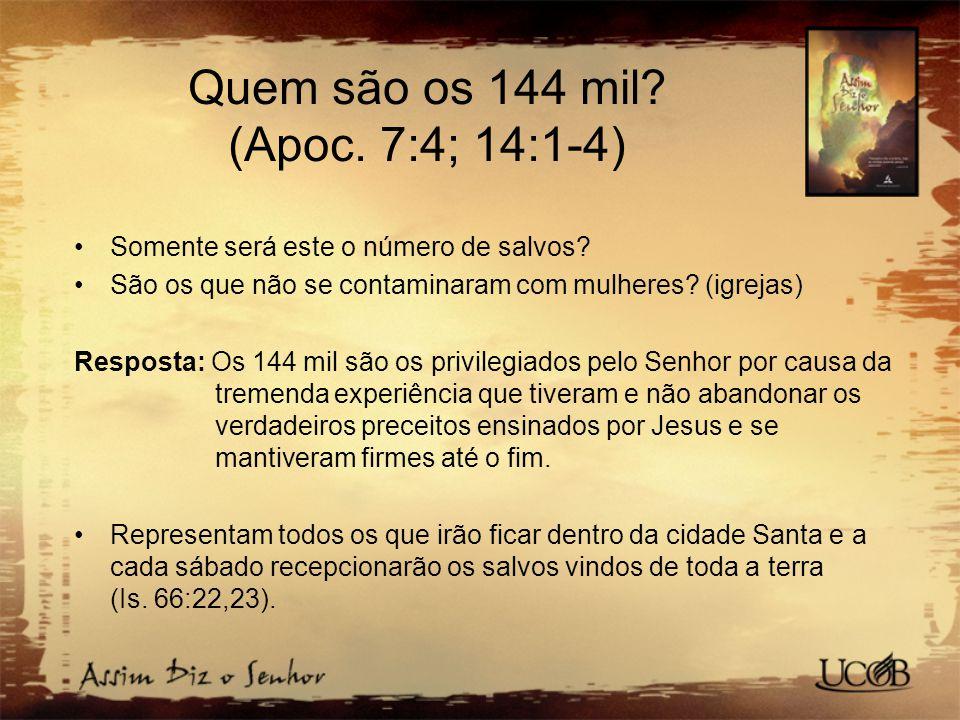 Quem são os 144 mil.(Apoc. 7:4; 14:1-4) Somente será este o número de salvos.