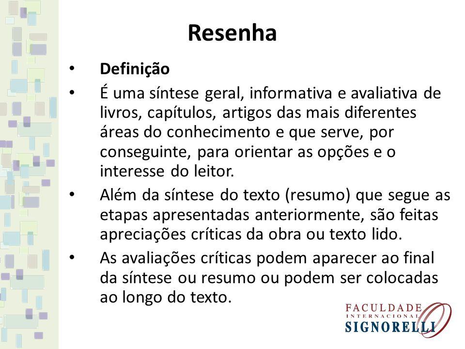Esquema Definição:... O esquema é expresso através de ideias centrais do texto; é a representação gráfica do que se leu.