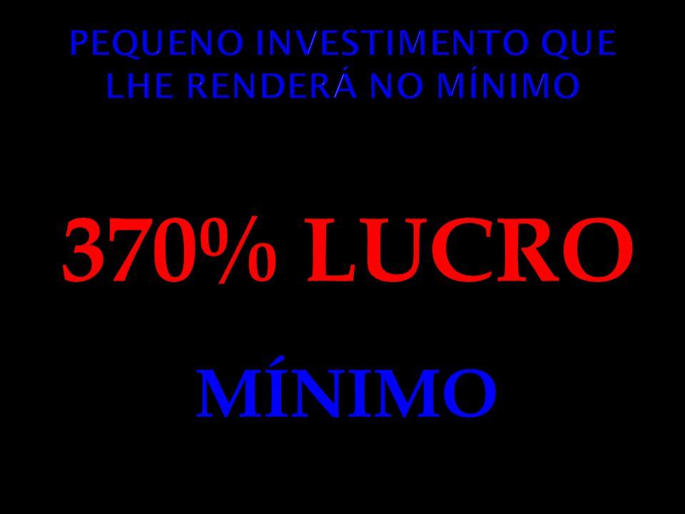 370% LUCRO MÍNIMO