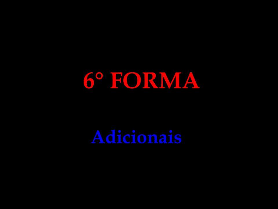 6° FORMA Adicionais