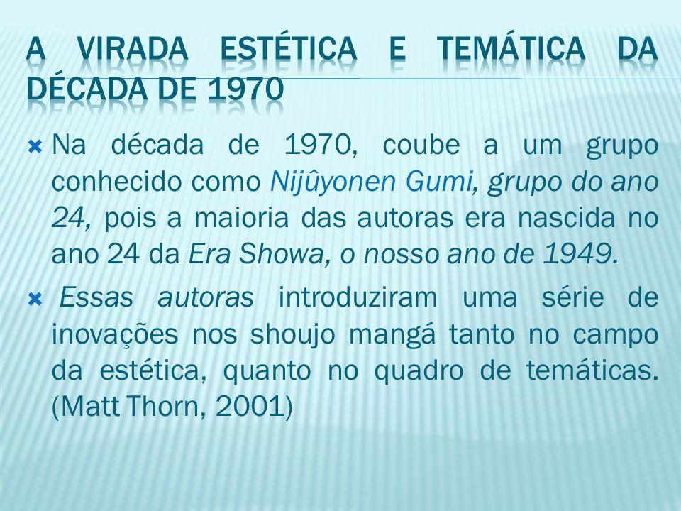  Na década de 1970, coube a um grupo conhecido como Nijûyonen Gumi, grupo do ano 24, pois a maioria das autoras era nascida no ano 24 da Era Showa, o
