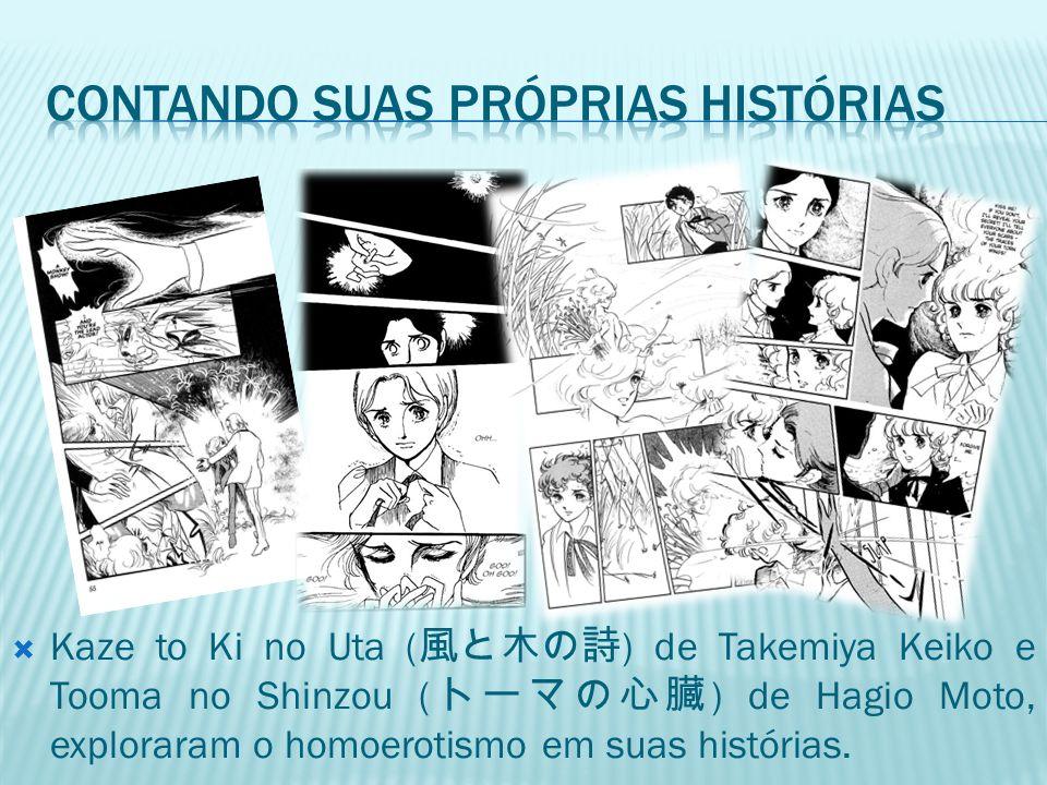  Kaze to Ki no Uta ( 風と木の詩 ) de Takemiya Keiko e Tooma no Shinzou ( トーマの心臓 ) de Hagio Moto, exploraram o homoerotismo em suas histórias.