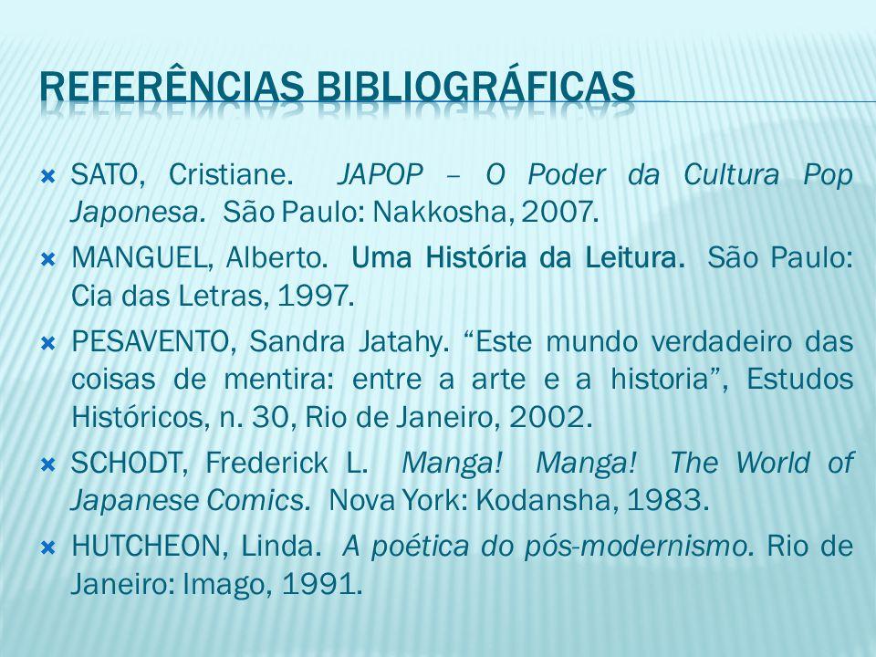  SATO, Cristiane. JAPOP – O Poder da Cultura Pop Japonesa. São Paulo: Nakkosha, 2007.  MANGUEL, Alberto. Uma História da Leitura. São Paulo: Cia das