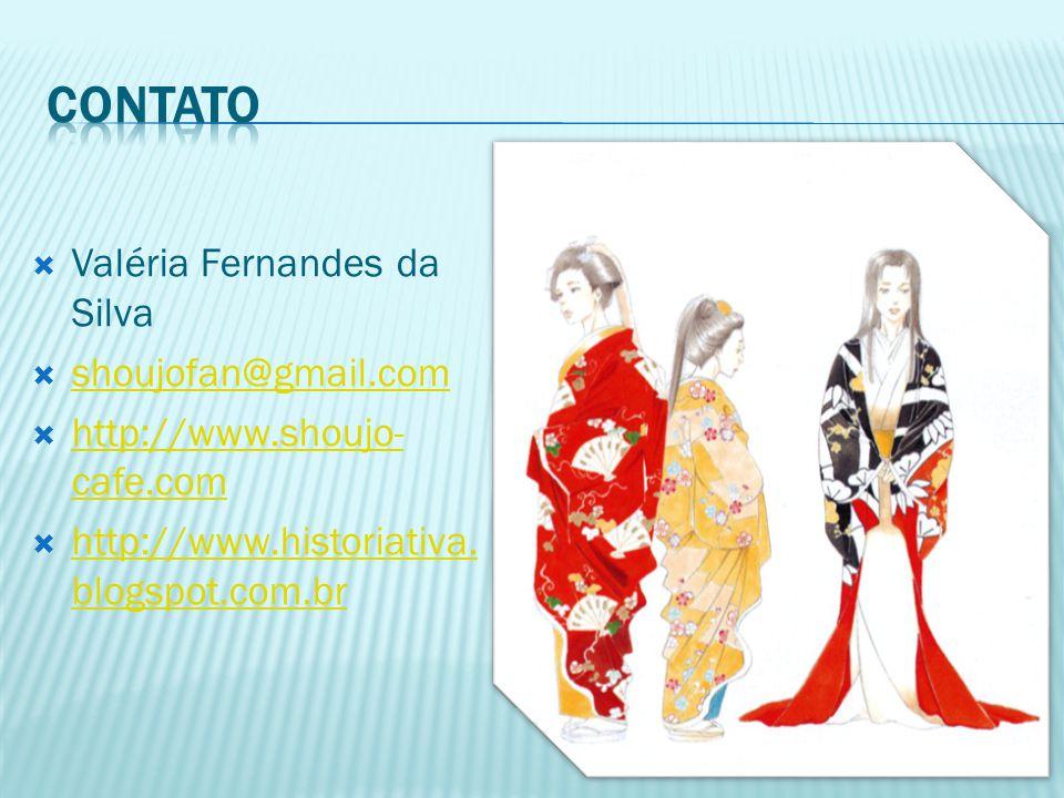  Valéria Fernandes da Silva  shoujofan@gmail.com shoujofan@gmail.com  http://www.shoujo- cafe.com http://www.shoujo- cafe.com  http://www.historia