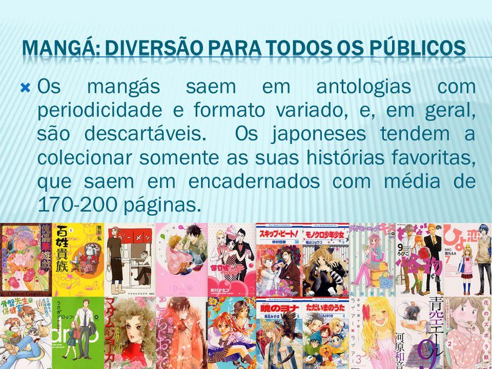  Os mangás saem em antologias com periodicidade e formato variado, e, em geral, são descartáveis. Os japoneses tendem a colecionar somente as suas hi