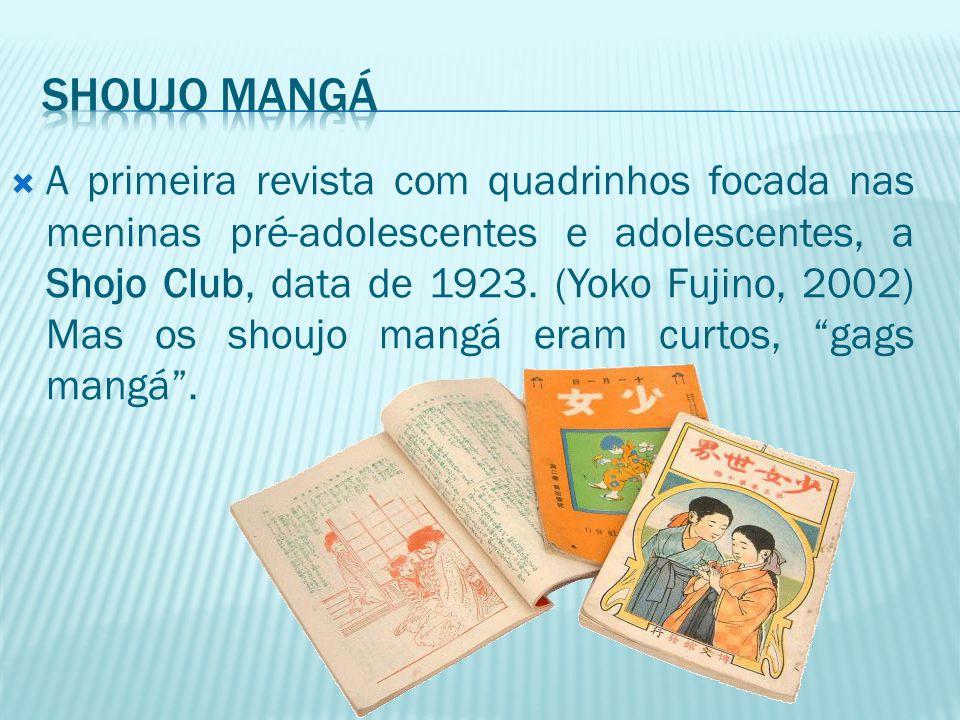  A primeira revista com quadrinhos focada nas meninas pré-adolescentes e adolescentes, a Shojo Club, data de 1923. (Yoko Fujino, 2002) Mas os shoujo