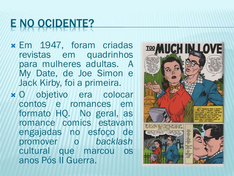  Em 1947, foram criadas revistas em quadrinhos para mulheres adultas. A My Date, de Joe Simon e Jack Kirby, foi a primeira.  O objetivo era colocar