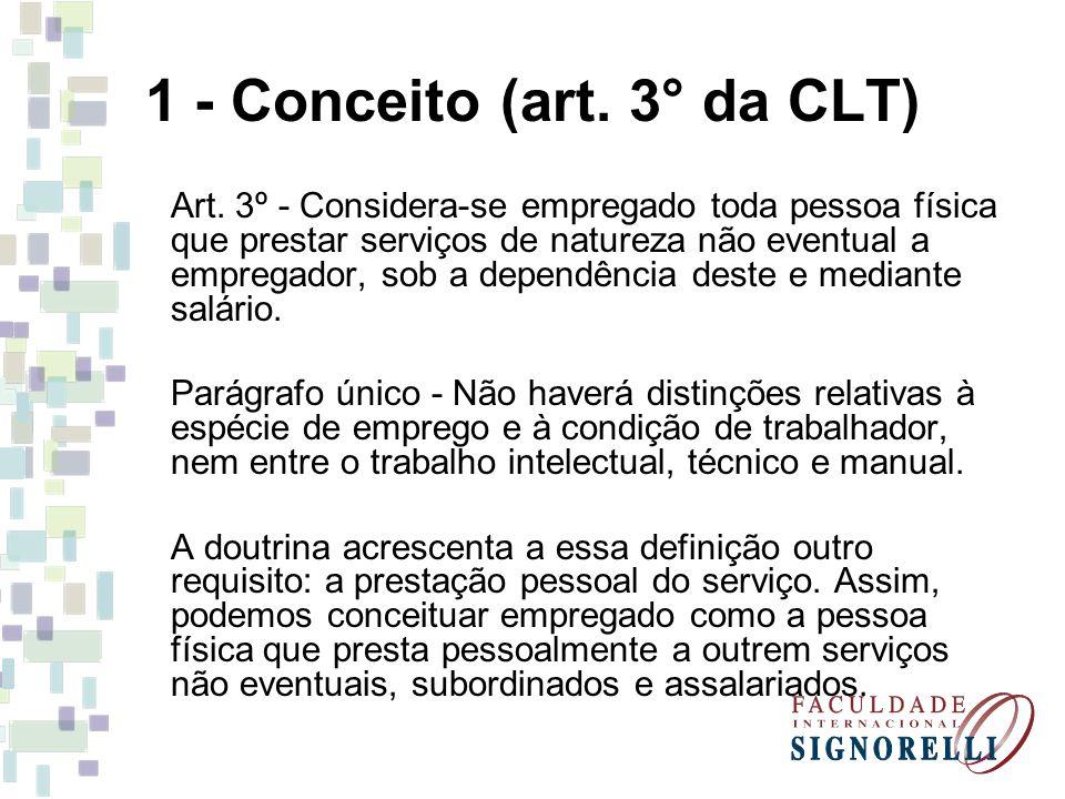 1 - Conceito (art.3° da CLT) Art.