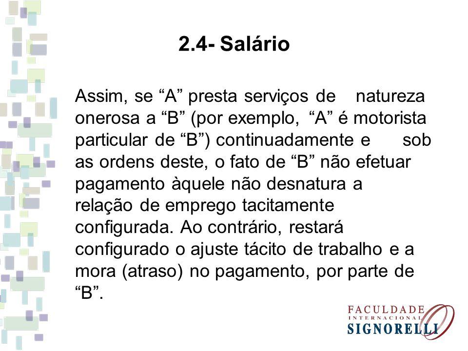2.5- Pessoalidade O Empregado é um trabalhador que presta pessoalmente os serviços ao empregador.
