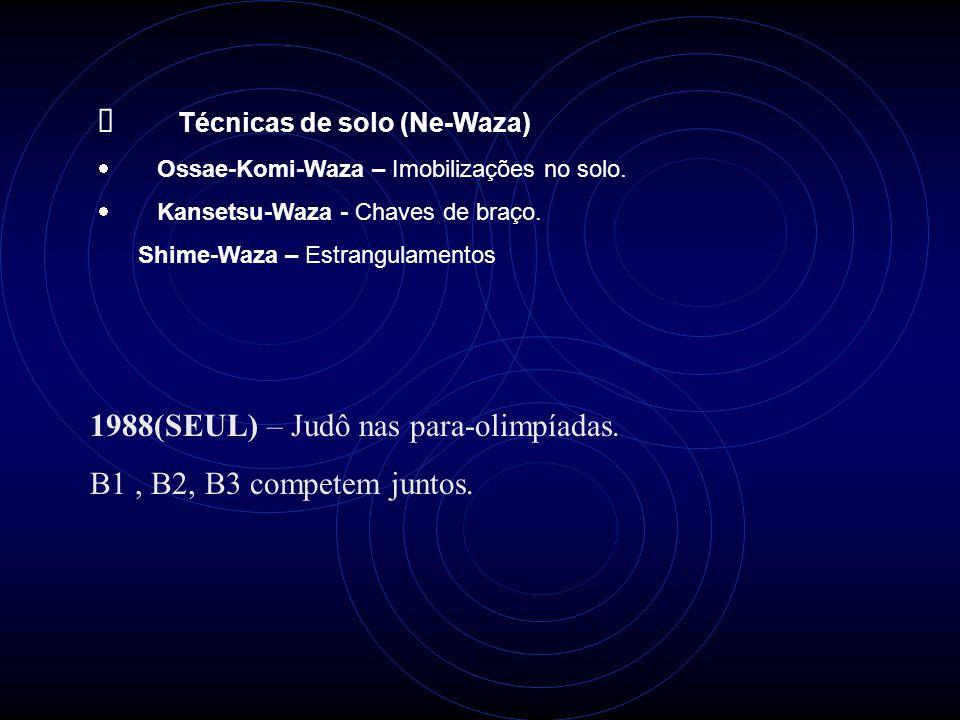  Técnicas de solo (Ne-Waza)  Ossae-Komi-Waza – Imobilizações no solo.  Kansetsu-Waza - Chaves de braço. Shime-Waza – Estrangulamentos 1988(SEUL) –