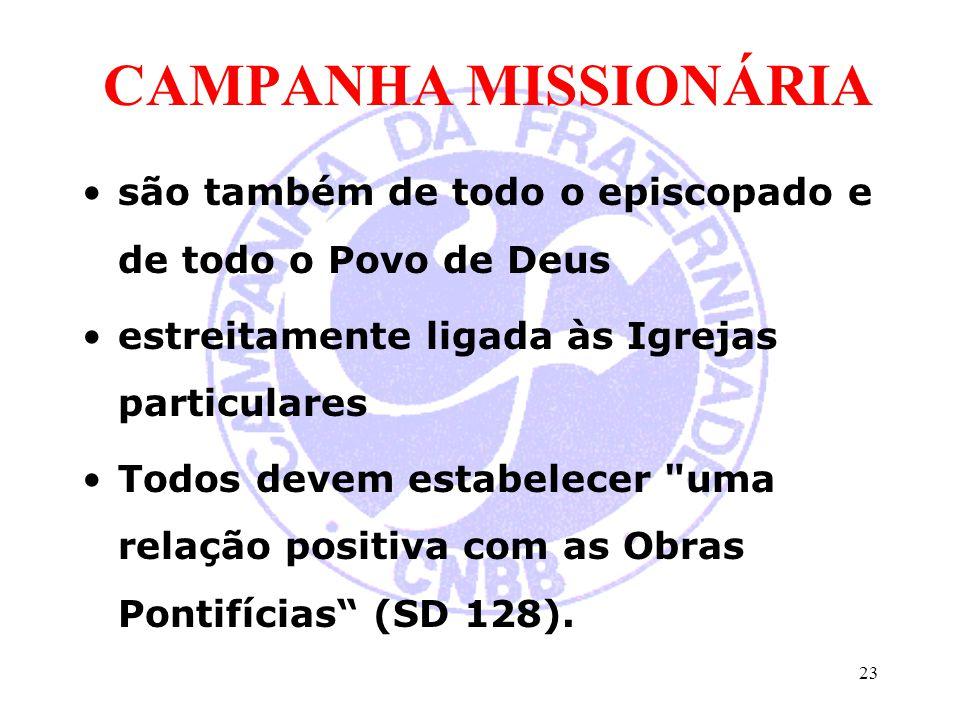 CAMPANHA MISSIONÁRIA são também de todo o episcopado e de todo o Povo de Deus estreitamente ligada às Igrejas particulares Todos devem estabelecer