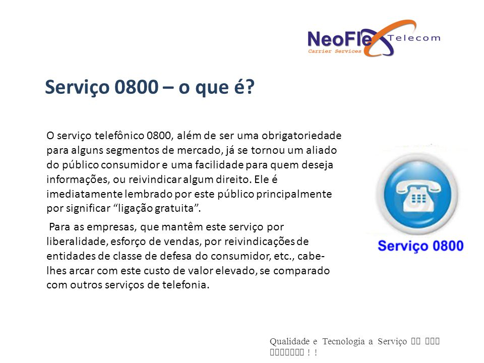 Qualidade e Tecnologia a Serviço de sua Empresa .Serviço 0800 – o que é.