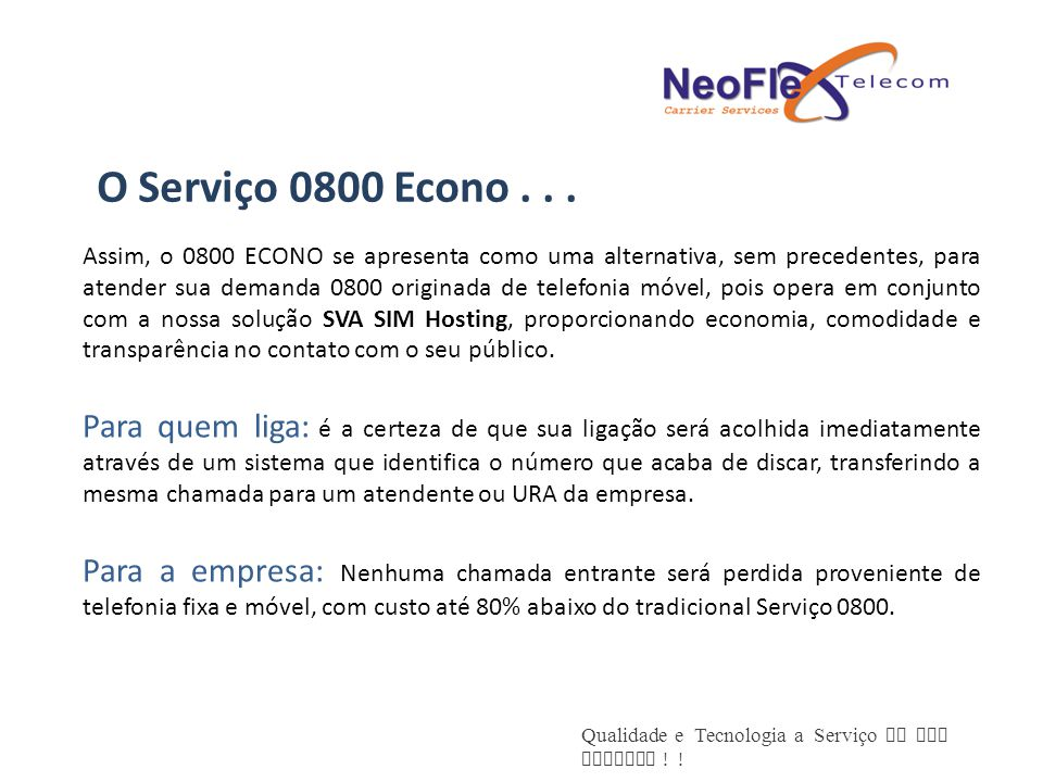Qualidade e Tecnologia a Serviço de sua Empresa .O Serviço 0800 Econo...