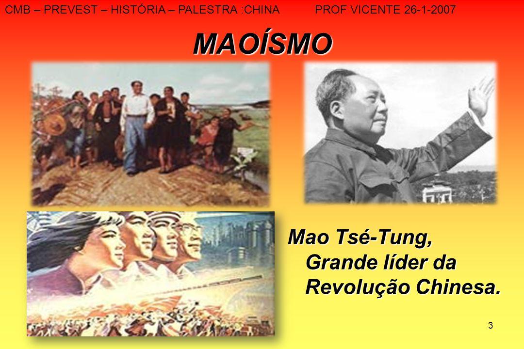 3 MAOÍSMO Mao Tsé-Tung, Grande líder da Revolução Chinesa.
