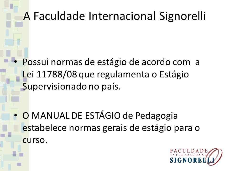 A Faculdade Internacional Signorelli Possui normas de estágio de acordo com a Lei 11788/08 que regulamenta o Estágio Supervisionado no país. O MANUAL