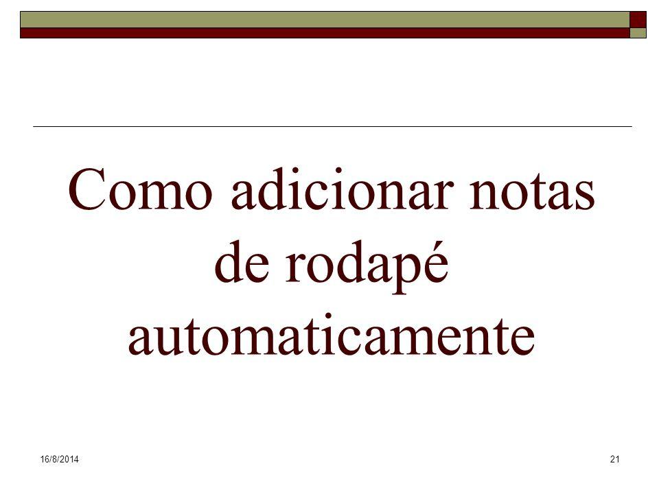 16/8/201421 Como adicionar notas de rodapé automaticamente