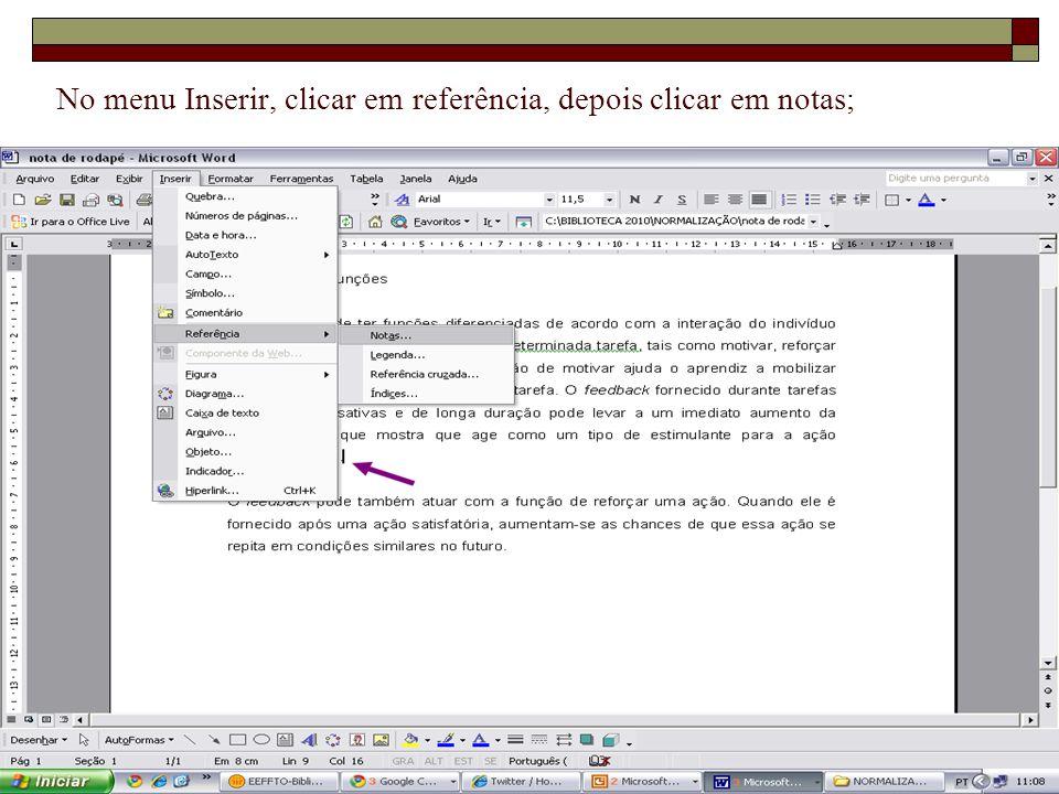 16/8/201423 No menu Inserir, clicar em referência, depois clicar em notas;