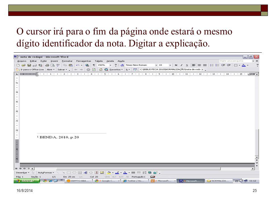 16/8/201425 O cursor irá para o fim da página onde estará o mesmo dígito identificador da nota. Digitar a explicação.