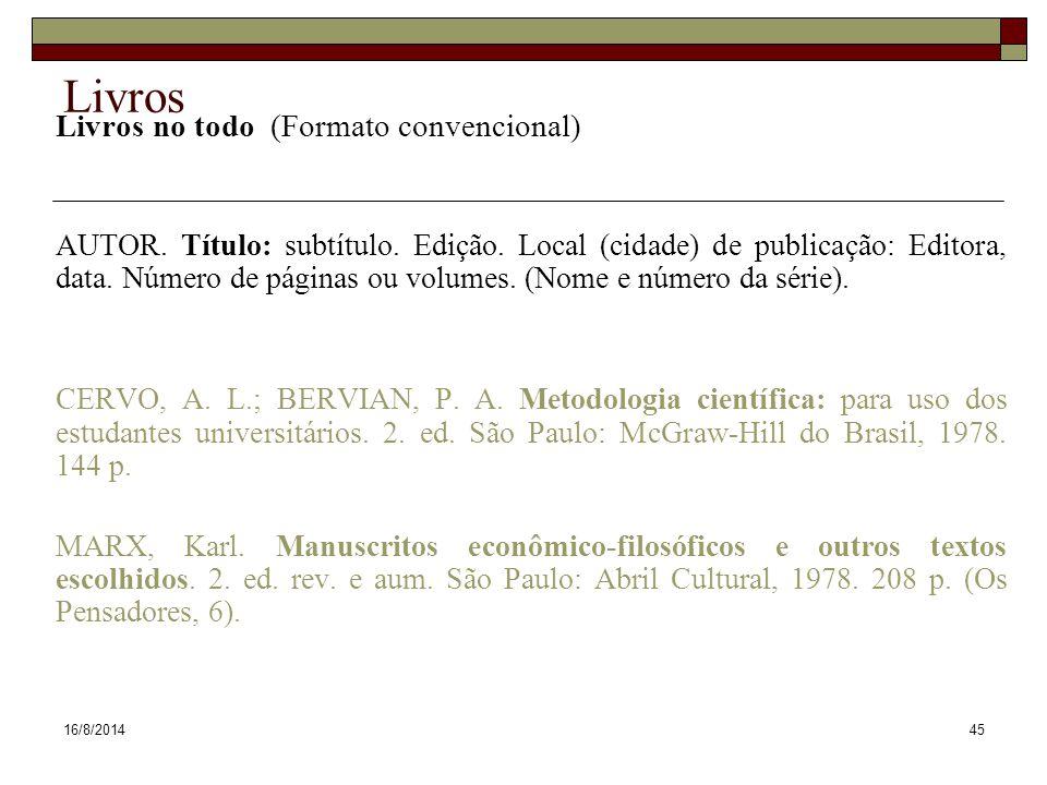 16/8/201445 Livros Livros no todo (Formato convencional) AUTOR.