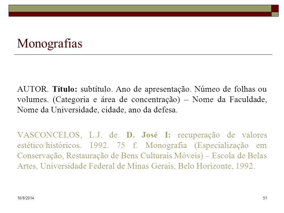 16/8/201451 Monografias AUTOR.Título: subtítulo. Ano de apresentação.