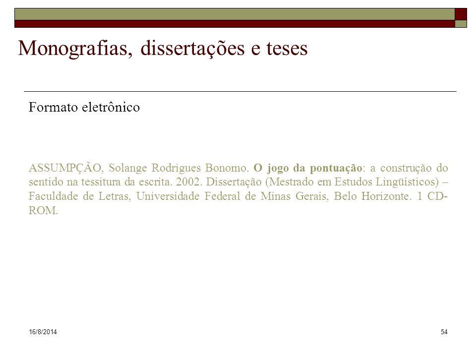 16/8/201454 Monografias, dissertações e teses Formato eletrônico ASSUMPÇÃO, Solange Rodrigues Bonomo.