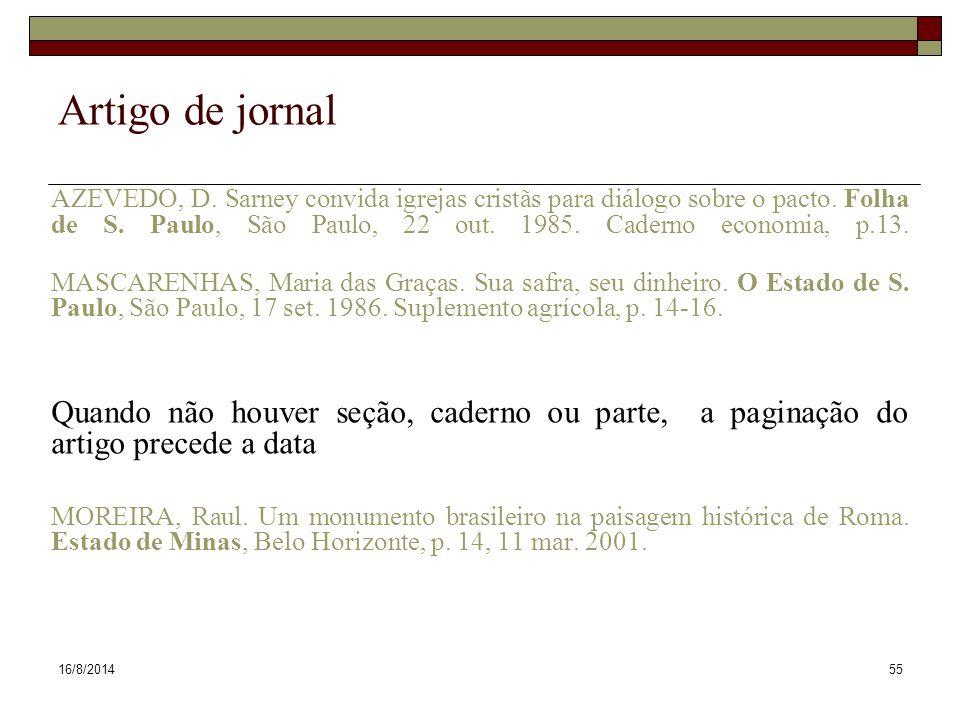 16/8/201455 Artigo de jornal AZEVEDO, D. Sarney convida igrejas cristãs para diálogo sobre o pacto. Folha de S. Paulo, São Paulo, 22 out. 1985. Cadern
