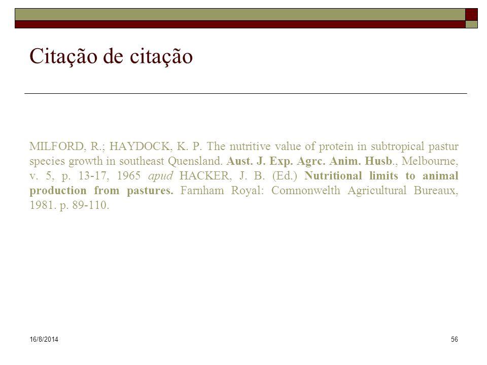 16/8/201456 Citação de citação MILFORD, R.; HAYDOCK, K. P. The nutritive value of protein in subtropical pastur species growth in southeast Quensland.