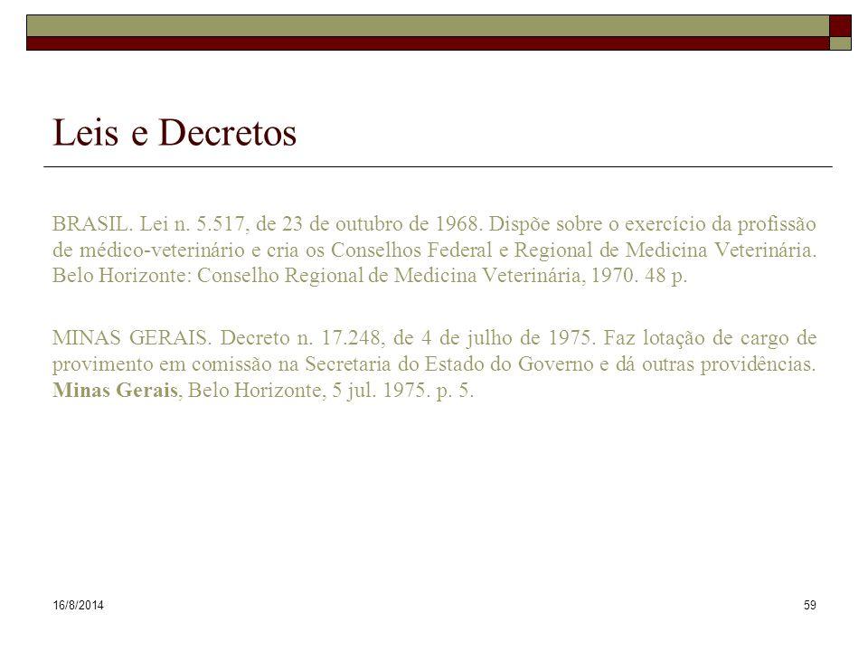 16/8/201459 Leis e Decretos BRASIL. Lei n. 5.517, de 23 de outubro de 1968. Dispõe sobre o exercício da profissão de médico-veterinário e cria os Cons