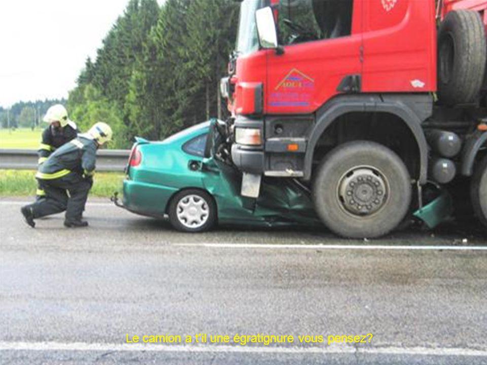 Le camion a t'il une égratignure vous pensez?