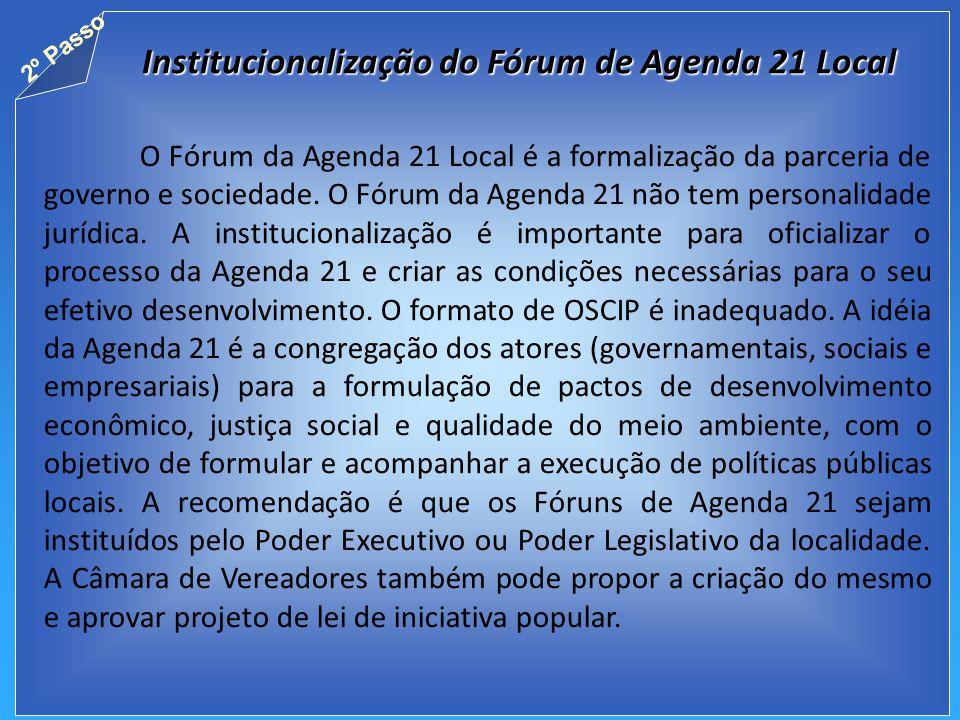 O Fórum da Agenda 21 Local é a formalização da parceria de governo e sociedade.