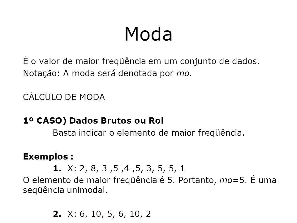 Comentário: A fórmula de Pearson tem normalmente interesse teórico.