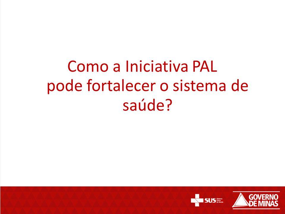 Como a Iniciativa PAL pode fortalecer o sistema de saúde?