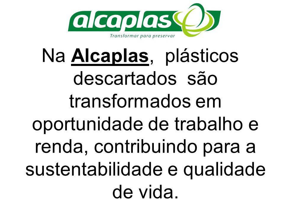Na Alcaplas, plásticos descartados são transformados em oportunidade de trabalho e renda, contribuindo para a sustentabilidade e qualidade de vida.