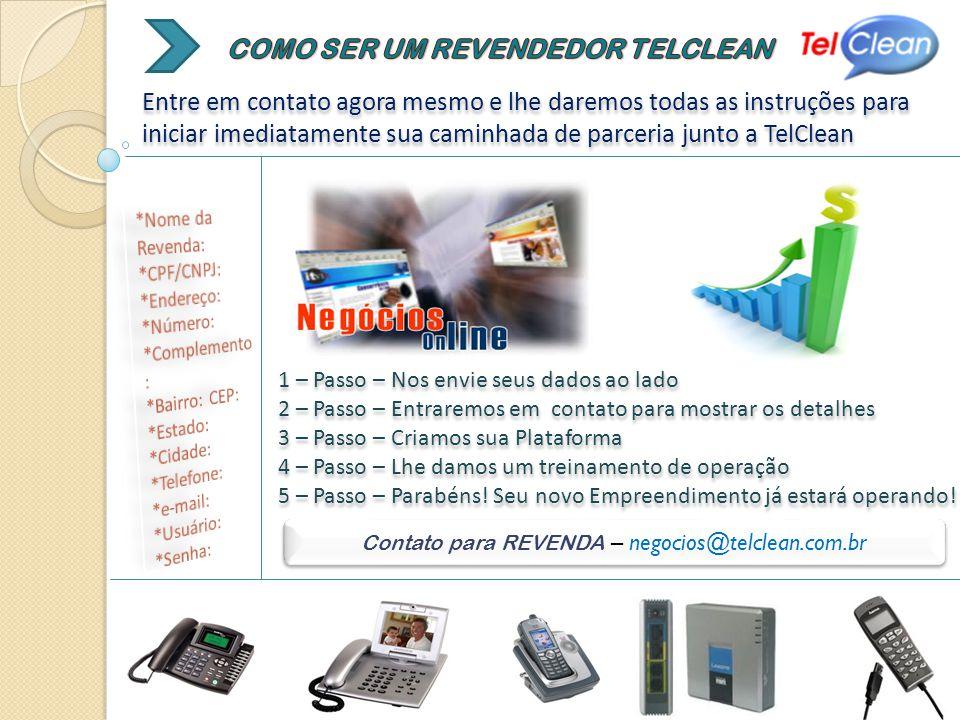 Entre em contato agora mesmo e lhe daremos todas as instruções para iniciar imediatamente sua caminhada de parceria junto a TelClean 1 – Passo – Nos e
