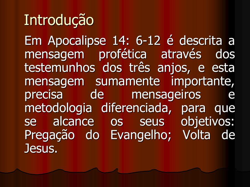 Introdução Em Apocalipse 14: 6-12 é descrita a mensagem profética através dos testemunhos dos três anjos, e esta mensagem sumamente importante, precis