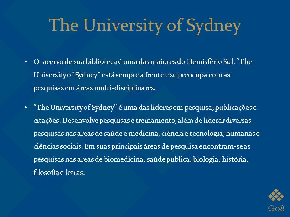 """O acervo de sua biblioteca é uma das maiores do Hemisfério Sul. """"The University of Sydney"""" está sempre a frente e se preocupa com as pesquisas em área"""