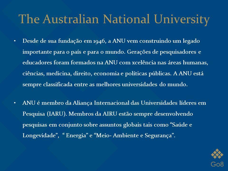 The Australian National University Desde de sua fundação em 1946, a ANU vem construindo um legado importante para o país e para o mundo. Gerações de p